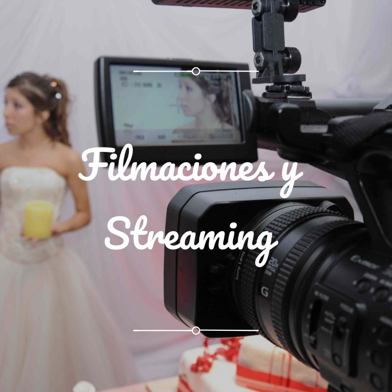 Filmación y Streaming